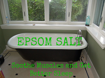 Epsom Salt Baths – Soothe Muscles and Get Better Sleep