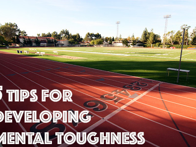 Racing ~ 5 Tips for Developing Mental Toughness