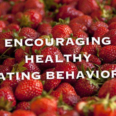 Encouraging Healthy Eating Behaviors
