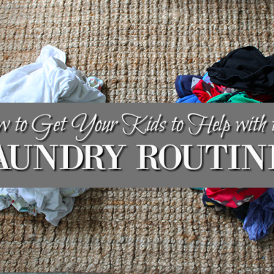 How to Get Your Kids to Help with the Laundry Routine!