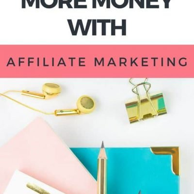 How to Make More Money with Affiliate Marketing