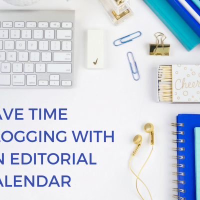 Save Time Blogging with an Editorial Calendar