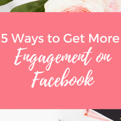 5 Easy Ways to Get More Engagement on Your Facebook Fan Page